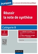 REUSSIR LA NOTE DE SYNTHESE - 2E ED. - CATEGORIE B